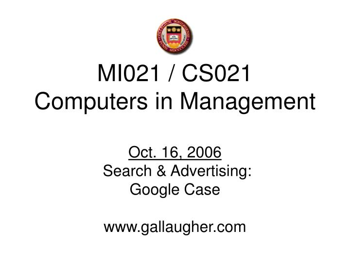 Mi021 cs021 computers in management oct 16 2006 search advertising google case www gallaugher com