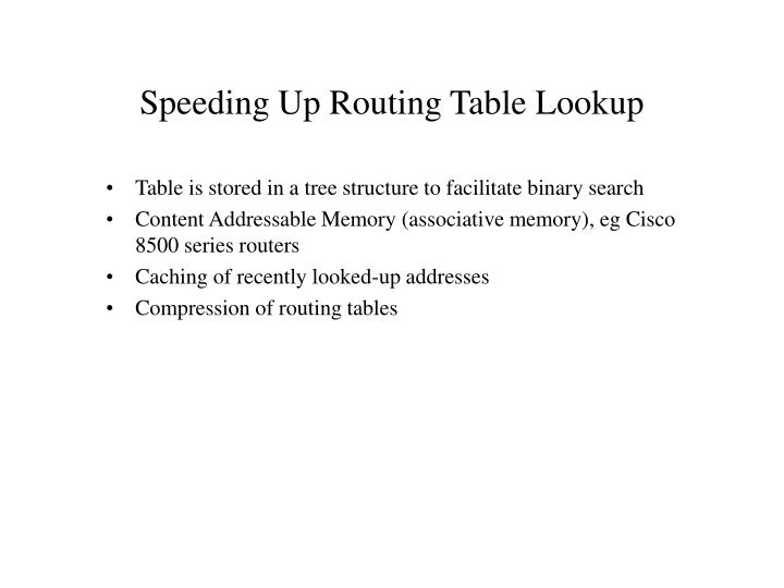 Speeding Up Routing Table Lookup
