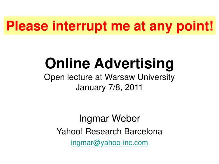 Online advertising open lecture at warsaw university january 7 8 2011