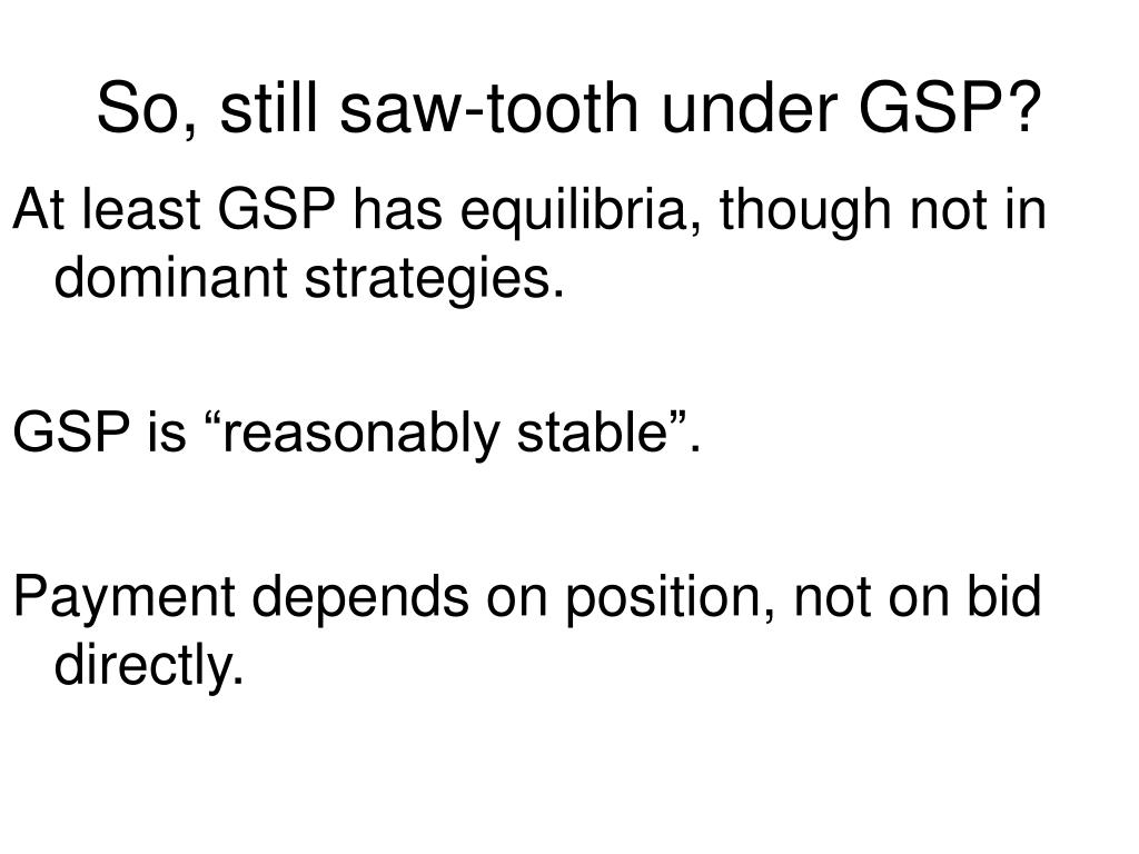 So, still saw-tooth under GSP?
