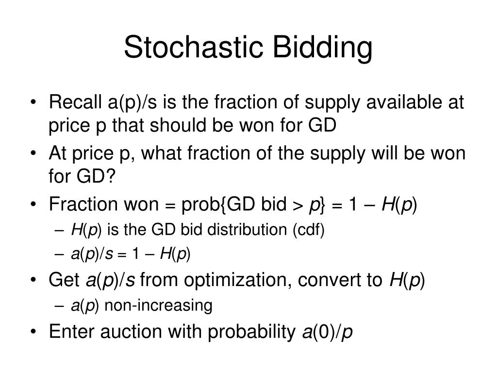 Stochastic Bidding