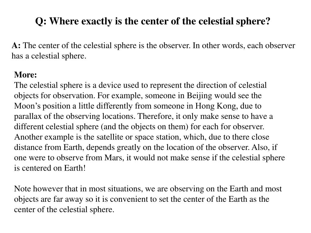 Q: Where exactly is the center of the celestial sphere?