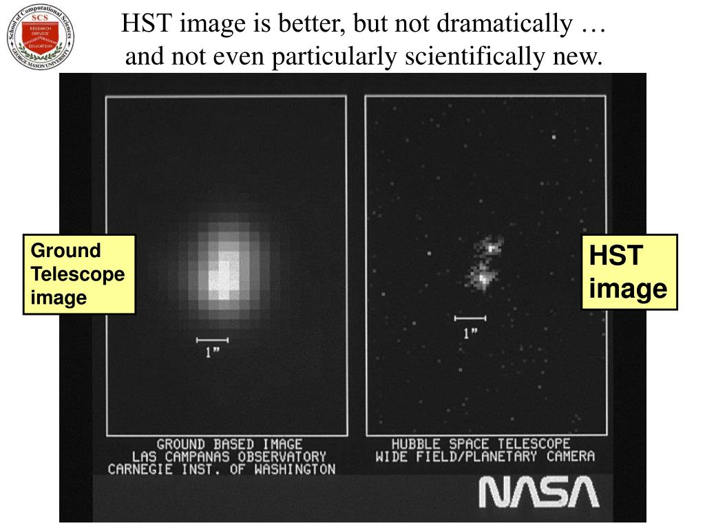 HST image is better, but not dramatically …