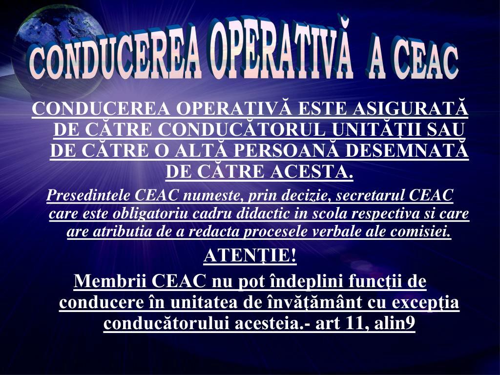 CONDUCEREA OPERATIVĂ  A CEAC