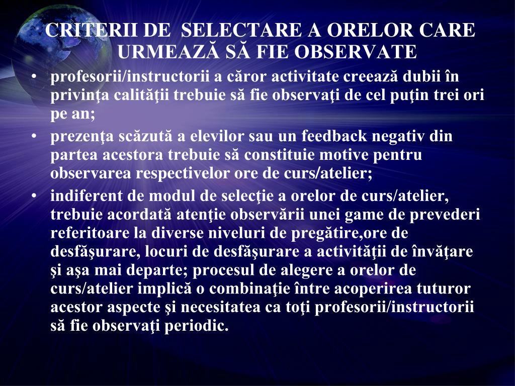 CRITERII DE  SELECTARE A ORELOR CARE URMEAZĂ SĂ FIE OBSERVATE