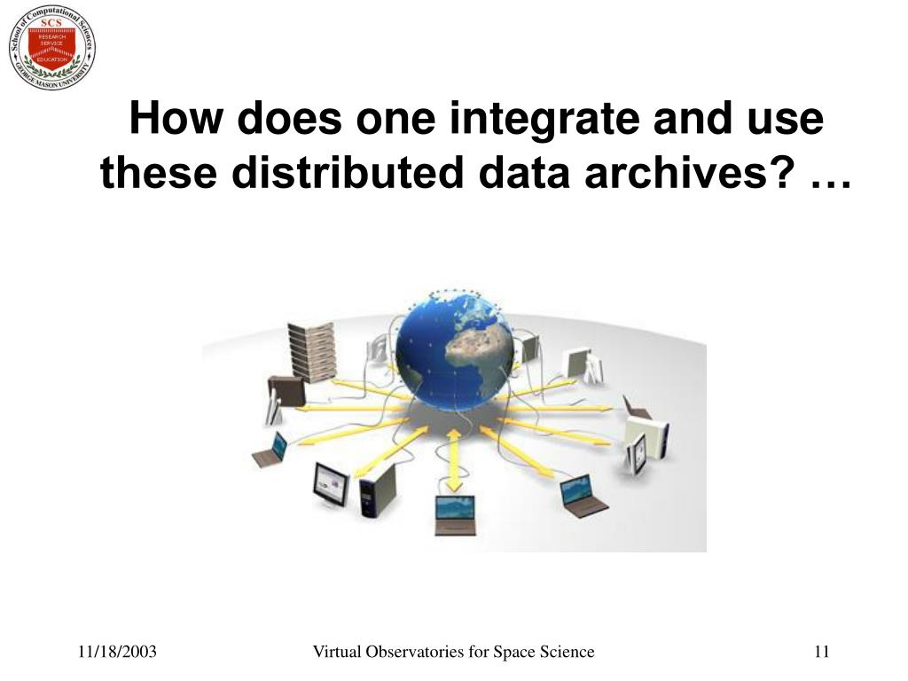 How does one integrate and use these distributed data archives? …