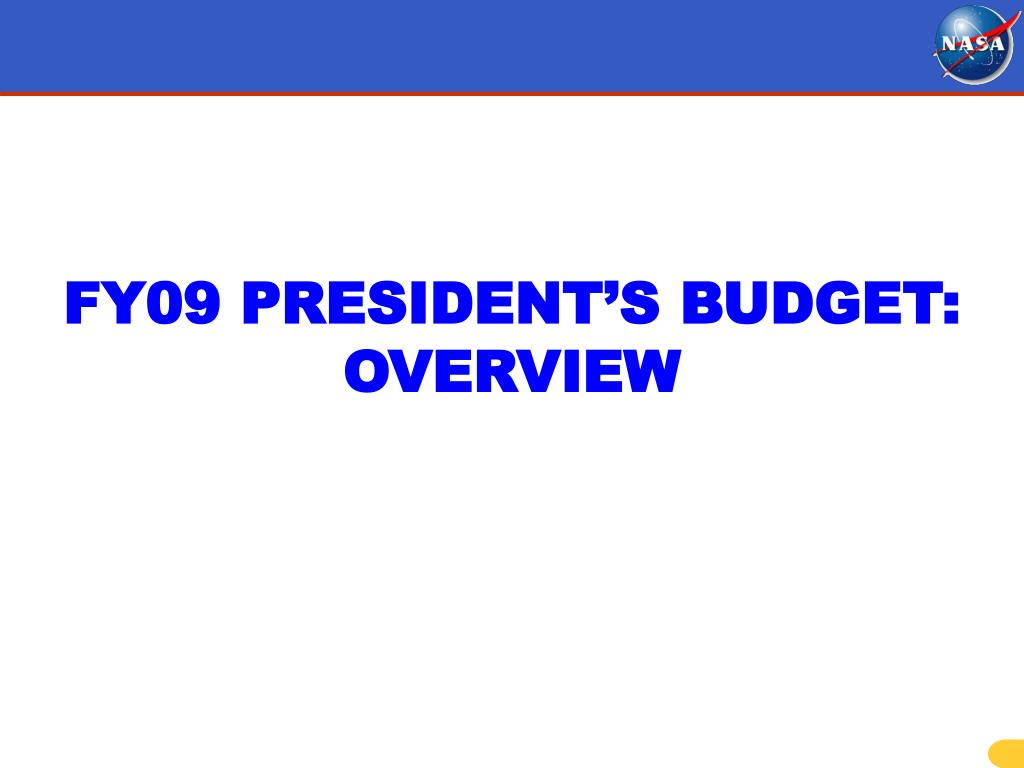FY09 PRESIDENT'S BUDGET: