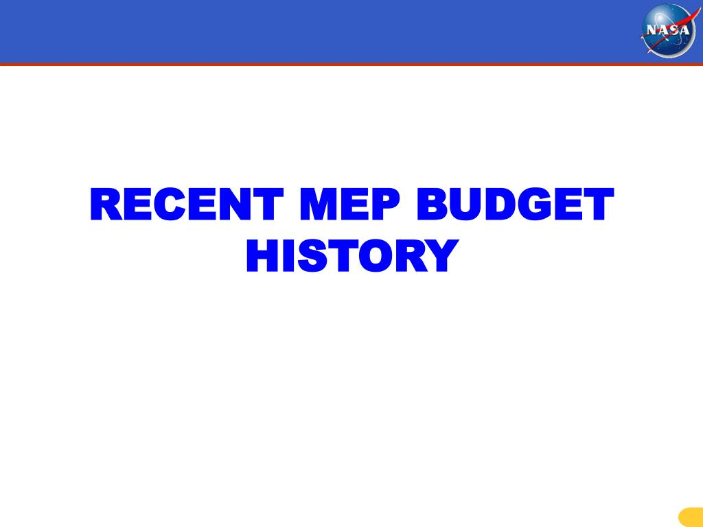 RECENT MEP BUDGET HISTORY