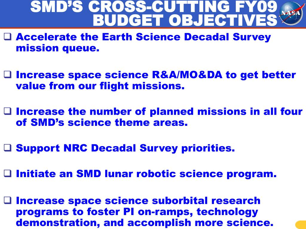 SMD'S CROSS-CUTTING FY09 BUDGET OBJECTIVES