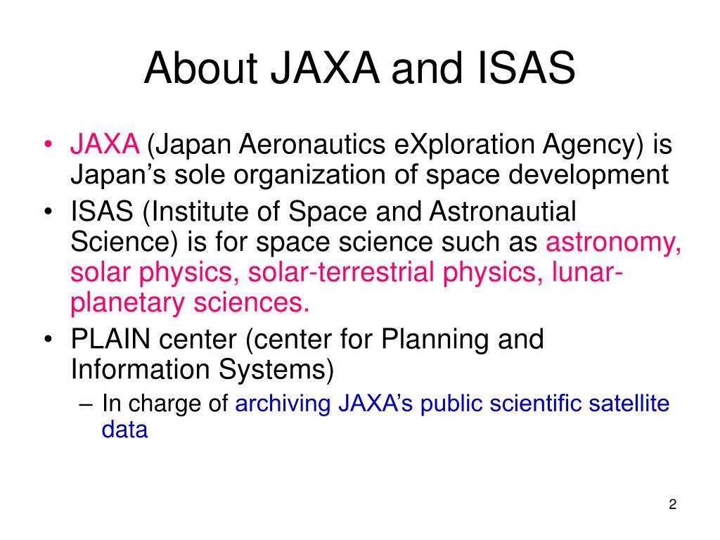 About JAXA and ISAS