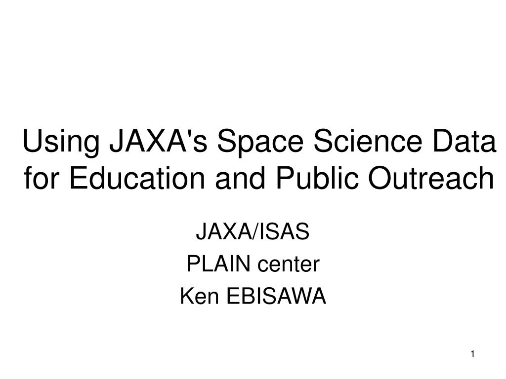 using jaxa s space science data for education and public outreach