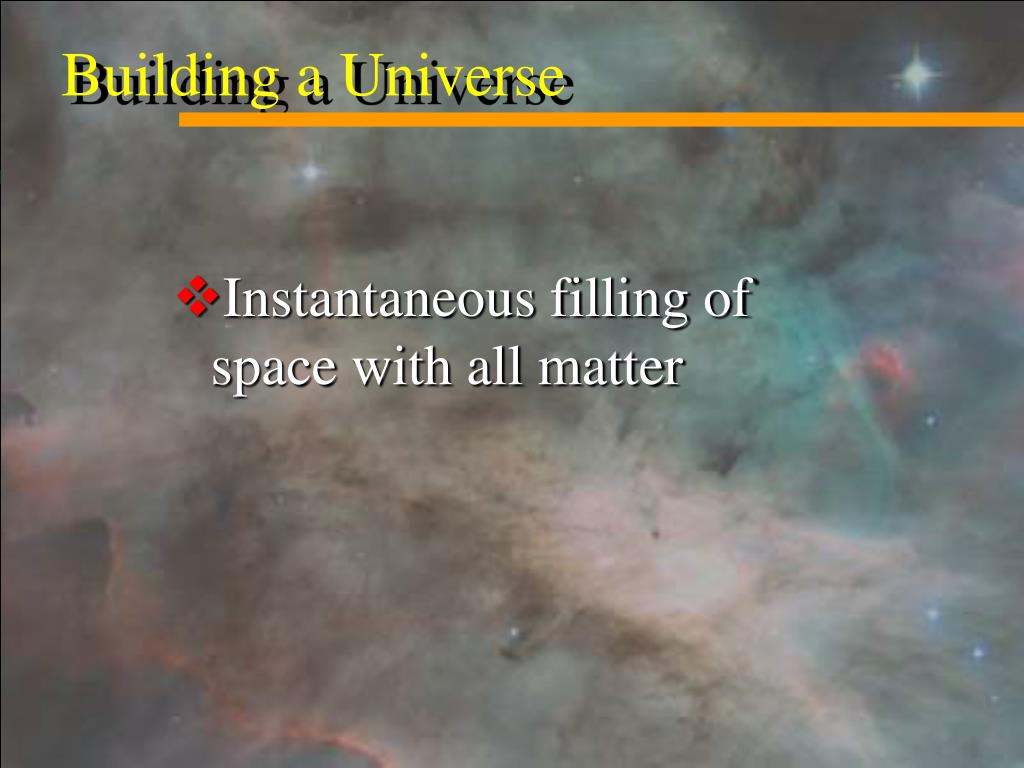 Instantaneous filling of space with all matter