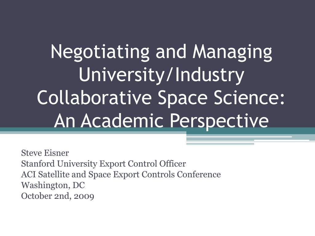 Negotiating and Managing University/Industry Collaborative Space Science:   An Academic Perspective