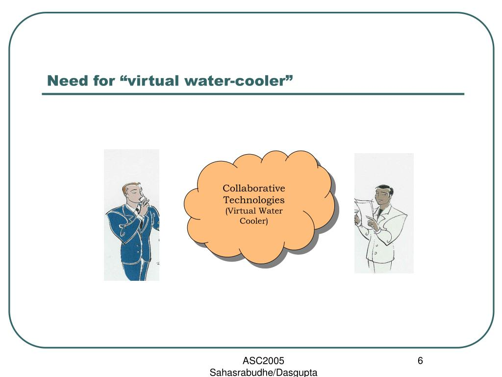 "Need for ""virtual water-cooler"""