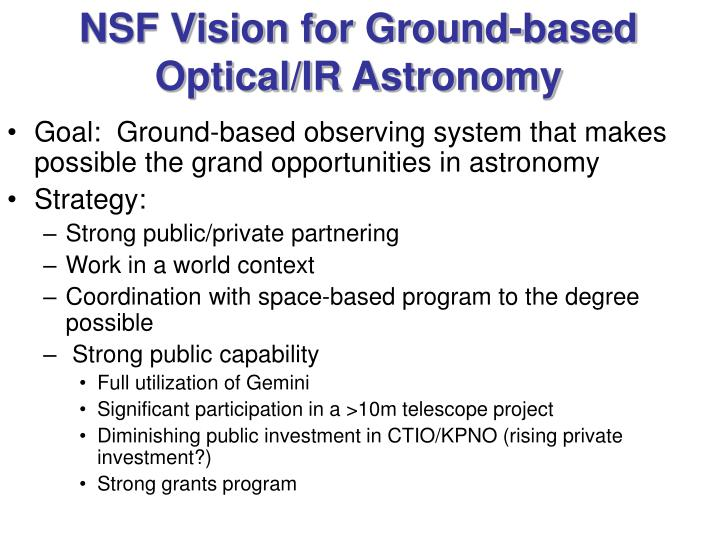 Nsf vision for ground based optical ir astronomy