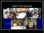 aso t evaluation