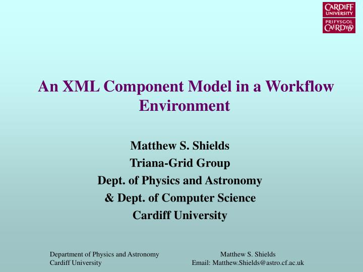 An xml component model in a workflow environment