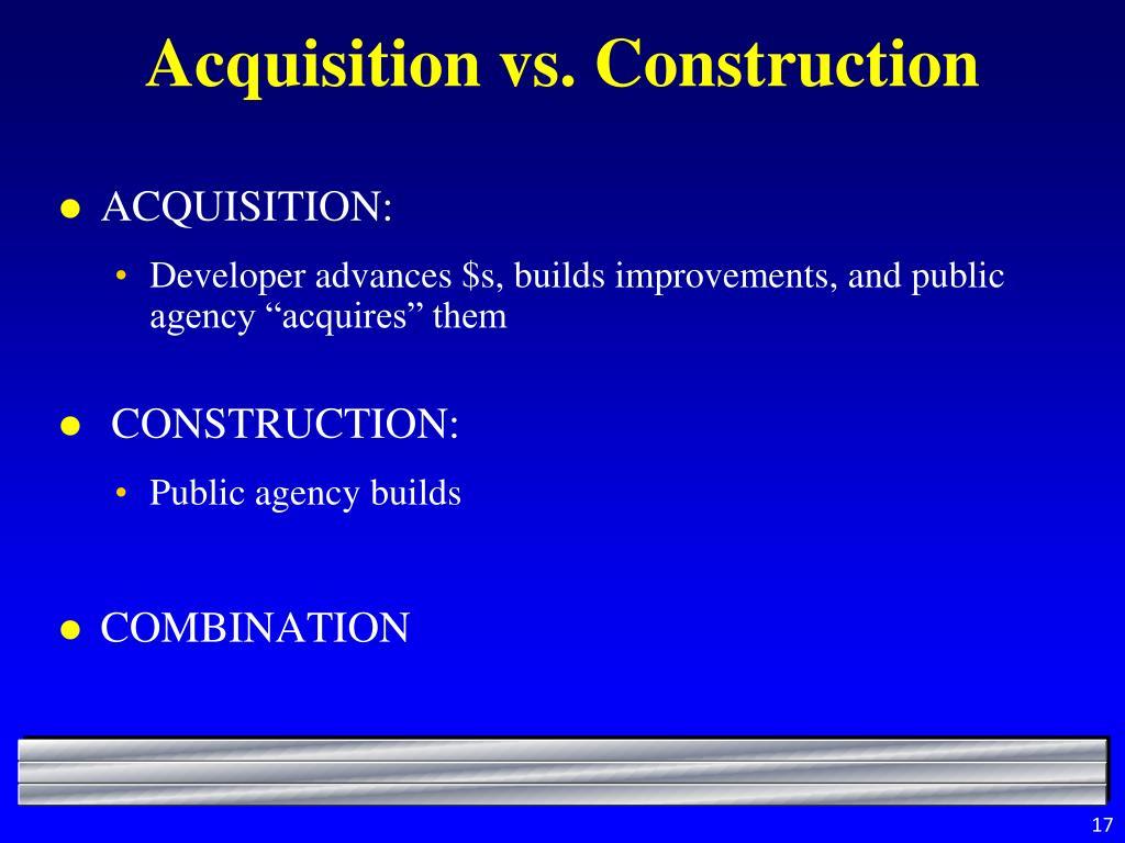 Acquisition vs. Construction