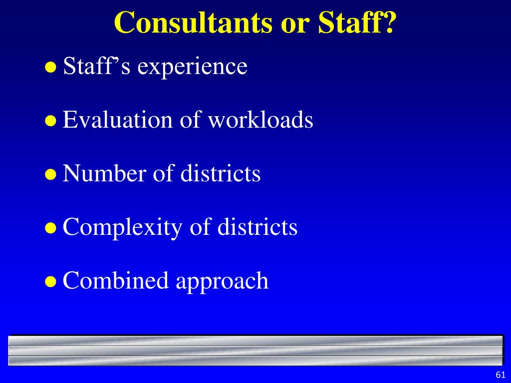 Consultants or Staff?