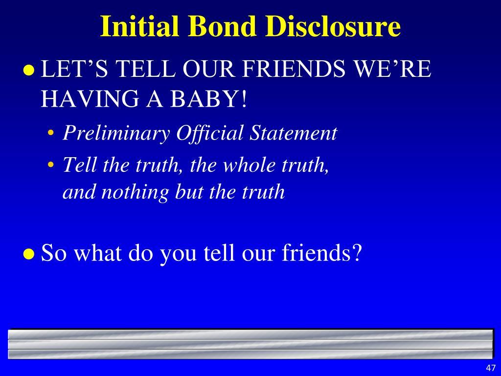 Initial Bond Disclosure