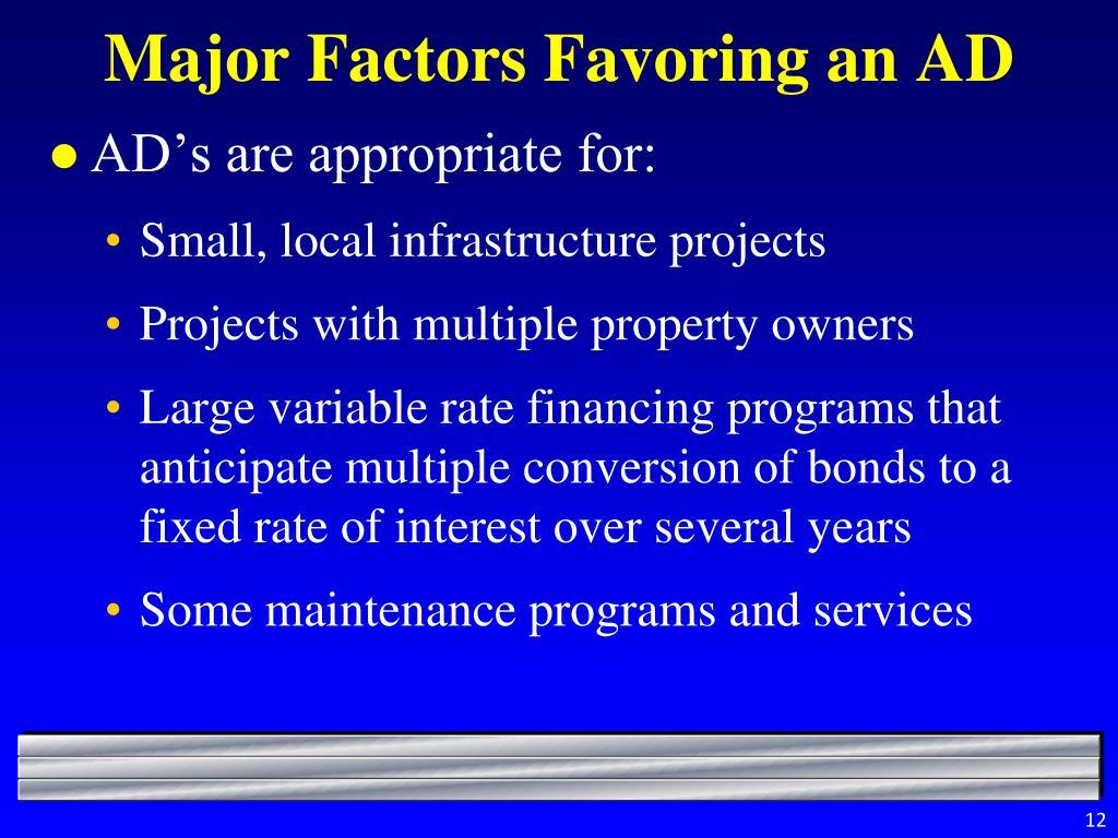 Major Factors Favoring an AD