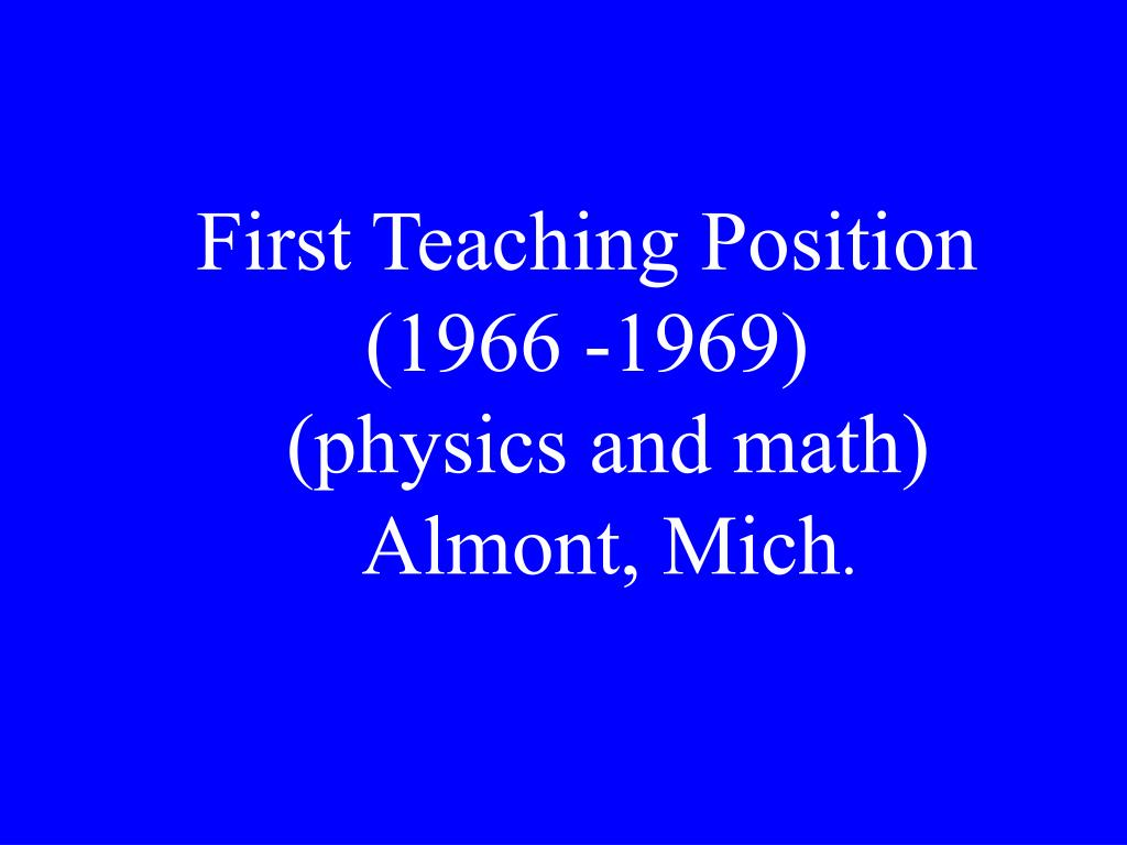First Teaching Position  (1966 -1969)