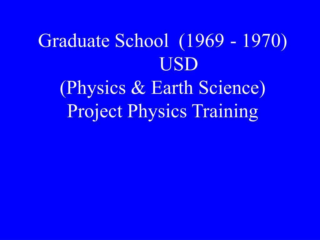 Graduate School  (1969- 1970)USD