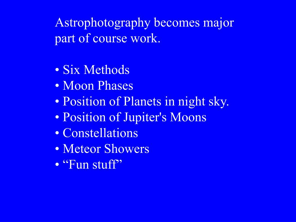Astrophotography becomes major part of course work.
