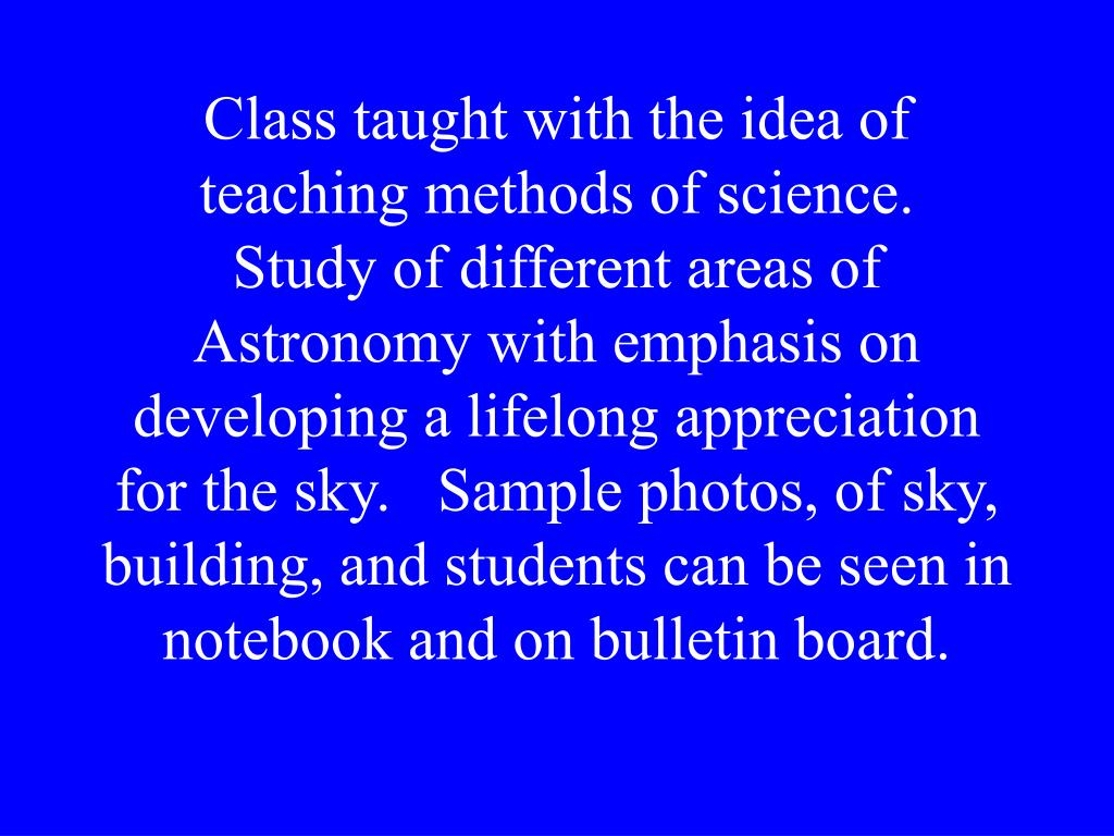 Class taught with the idea of teaching methods of science.