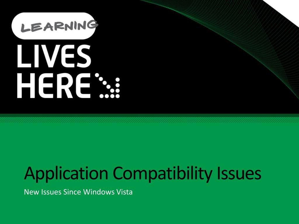 Application Compatibility Issues