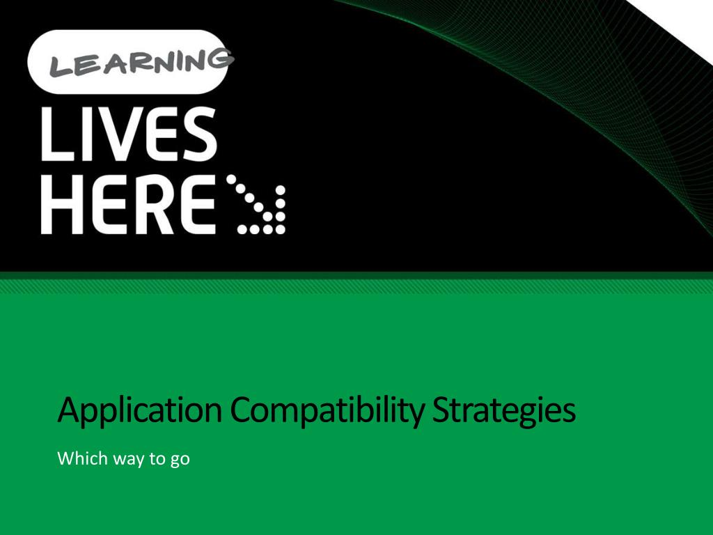 Application Compatibility Strategies