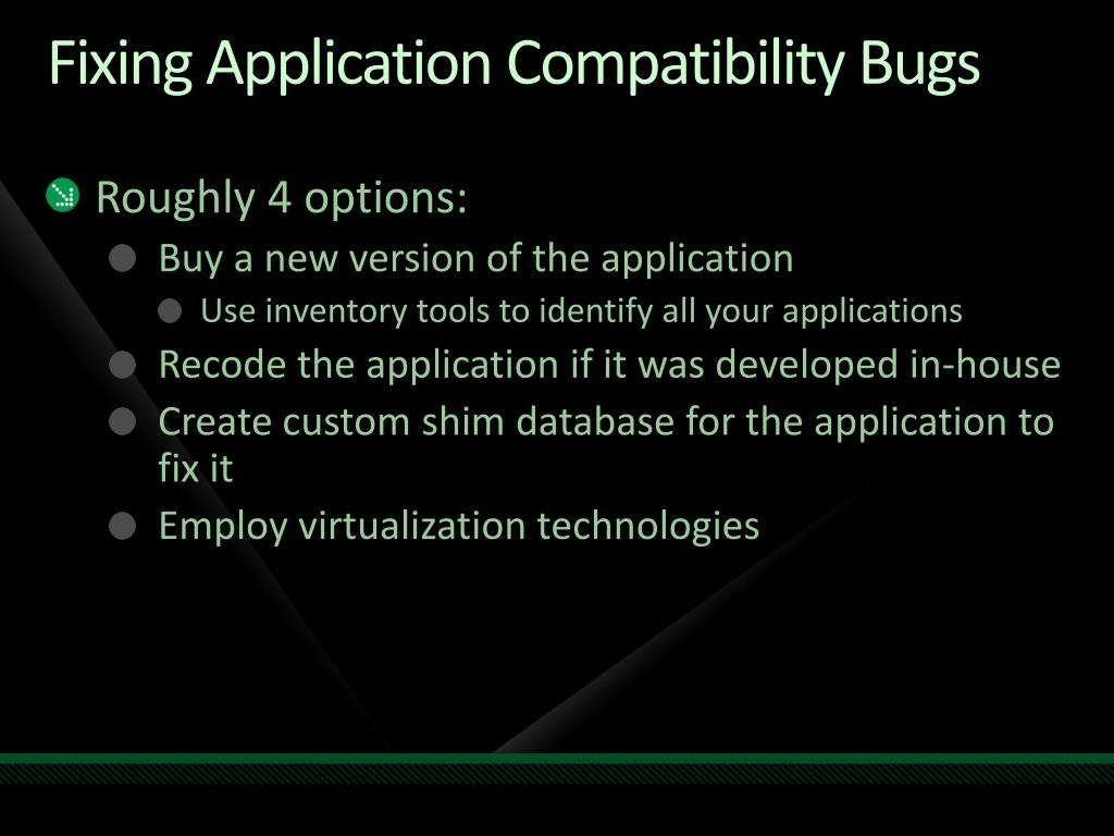 Fixing Application Compatibility Bugs