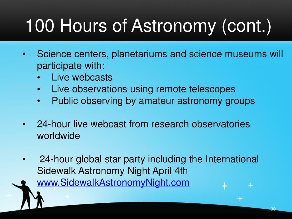 100 Hours of Astronomy (cont.)