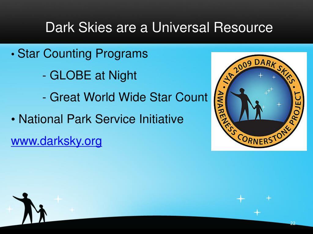 Dark Skies are a Universal Resource