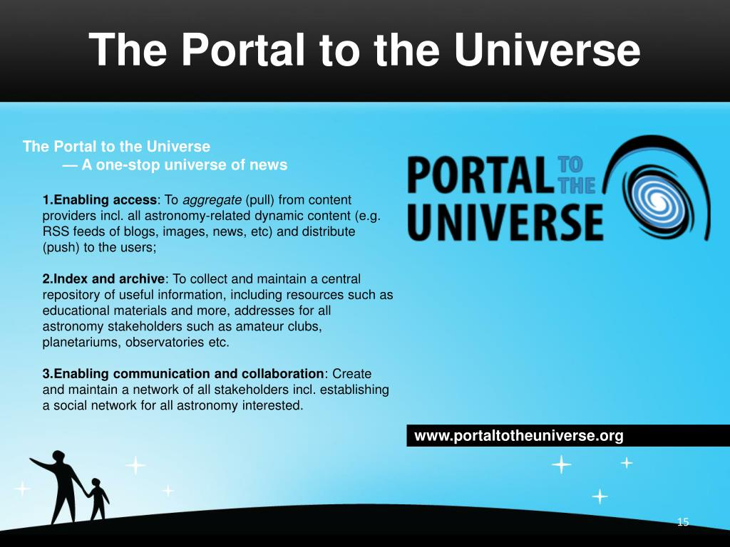 The Portal to the Universe