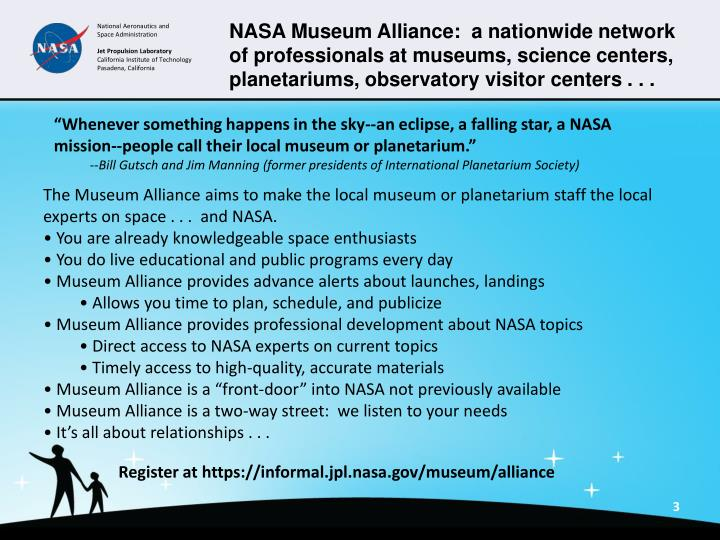 NASA Museum Alliance:  a nationwide network of professionals at museums, science centers, planetariu...