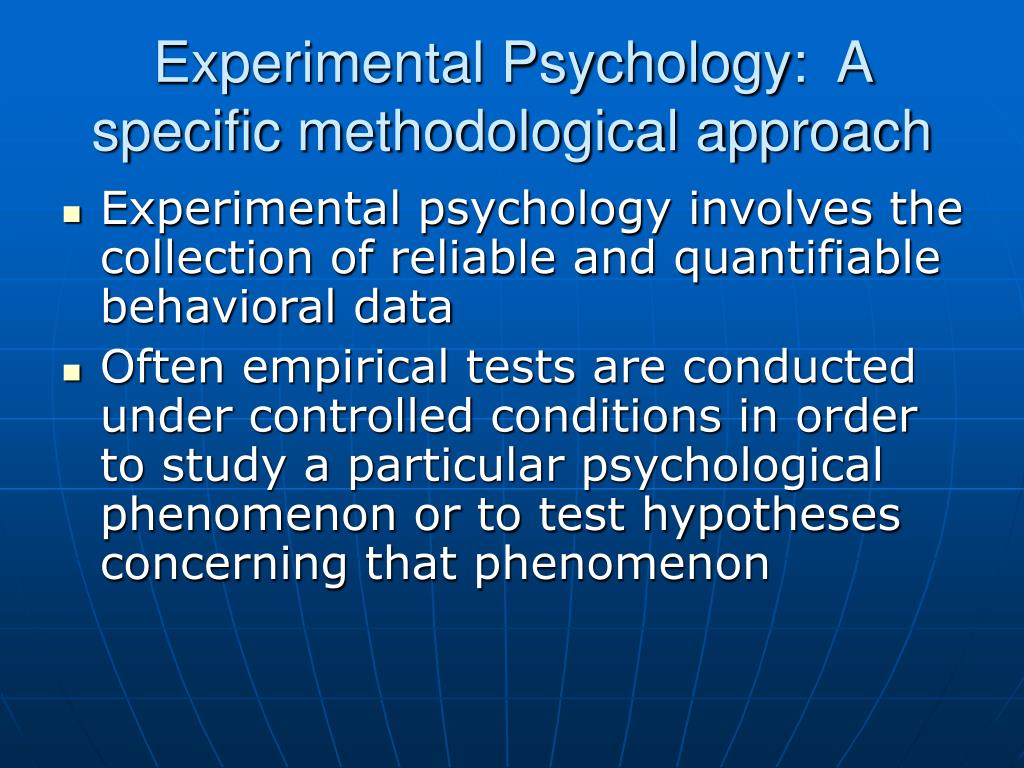 Experimental Psychology:  A specific methodological approach