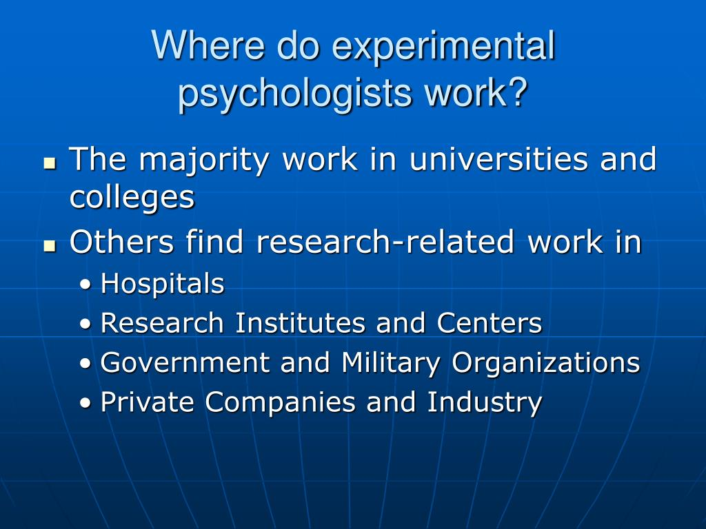 Where do experimental psychologists work?