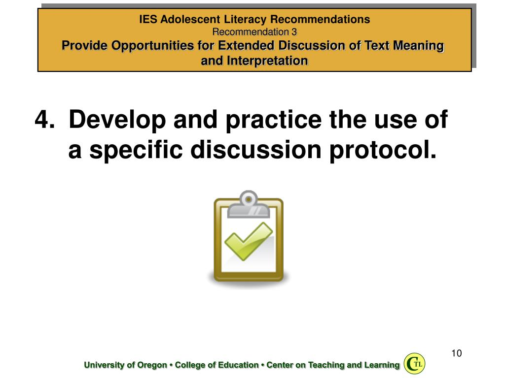Develop and practice the use of a specific discussion protocol.