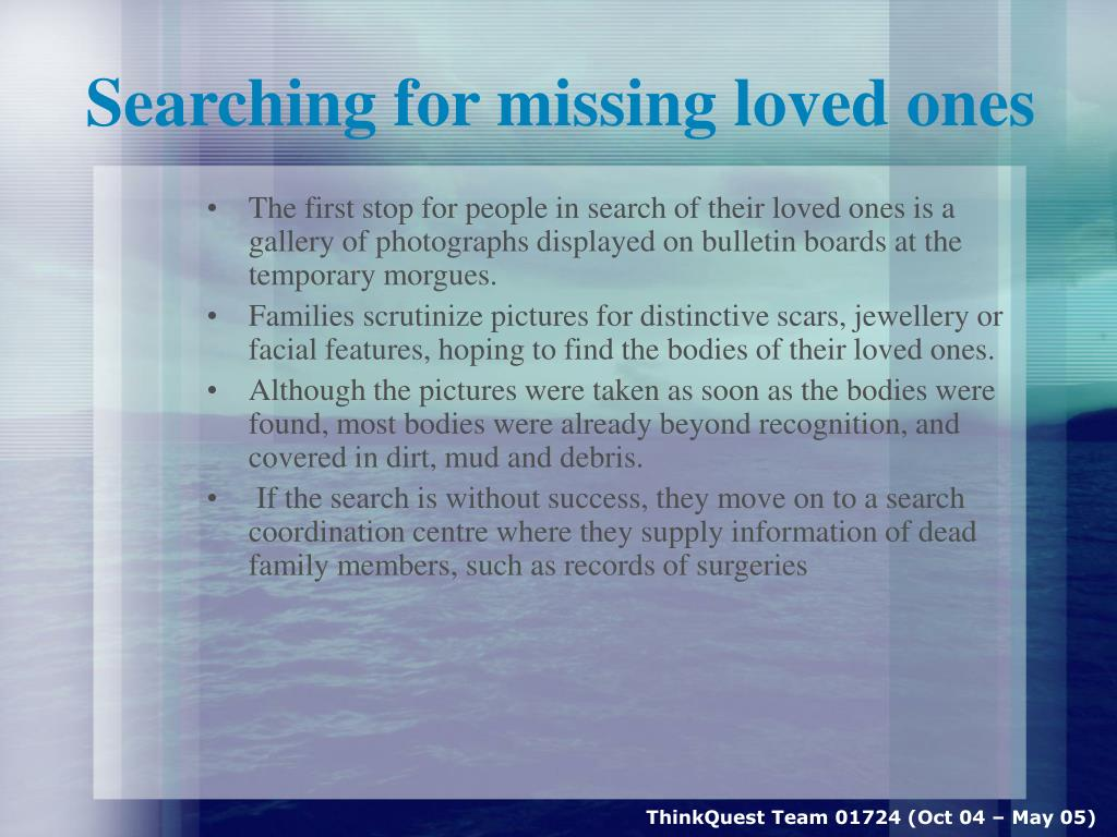 Searching for missing loved ones
