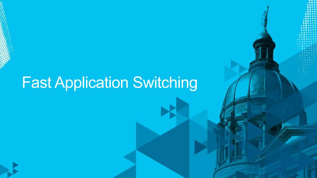 Fast Application Switching