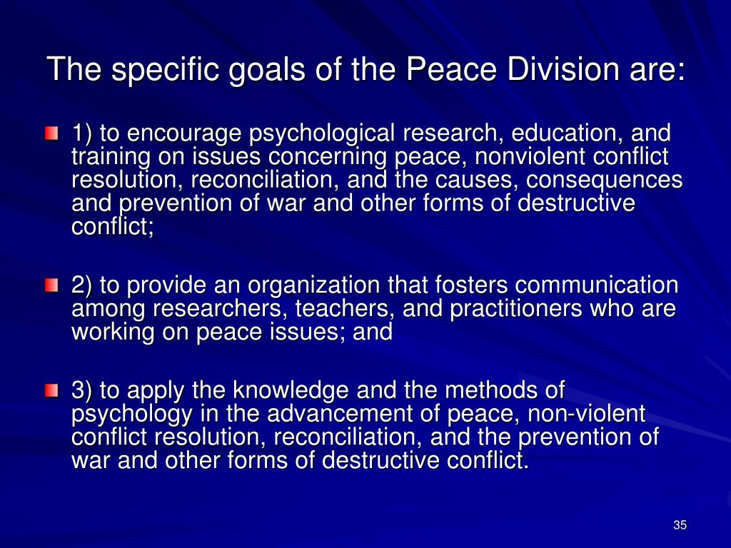 The specific goals of the Peace Division are:
