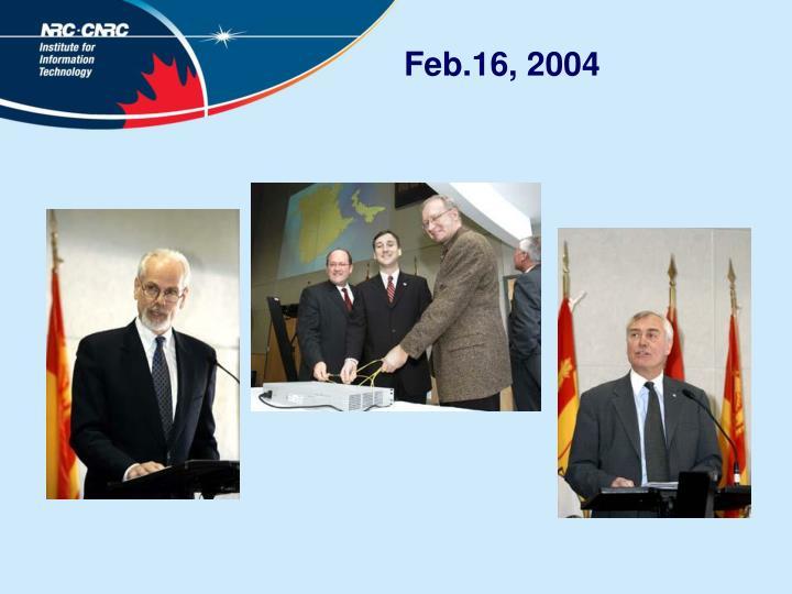 Feb.16, 2004