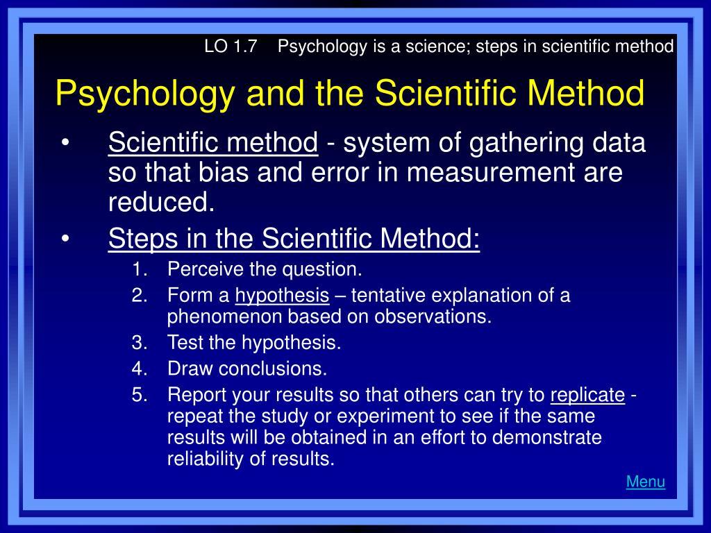 LO 1.7    Psychology is a science; steps in scientific method