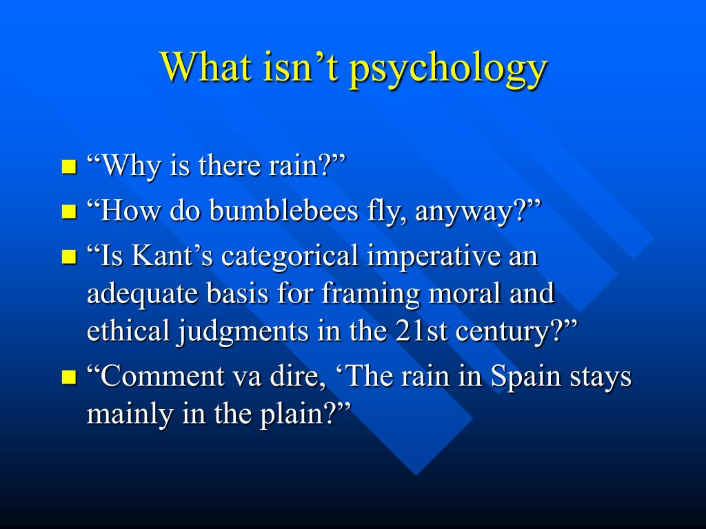 What isn't psychology