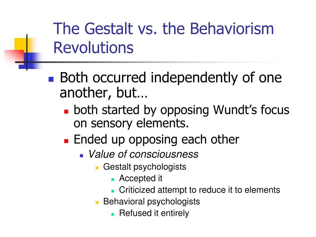 The Gestalt vs. the Behaviorism Revolutions