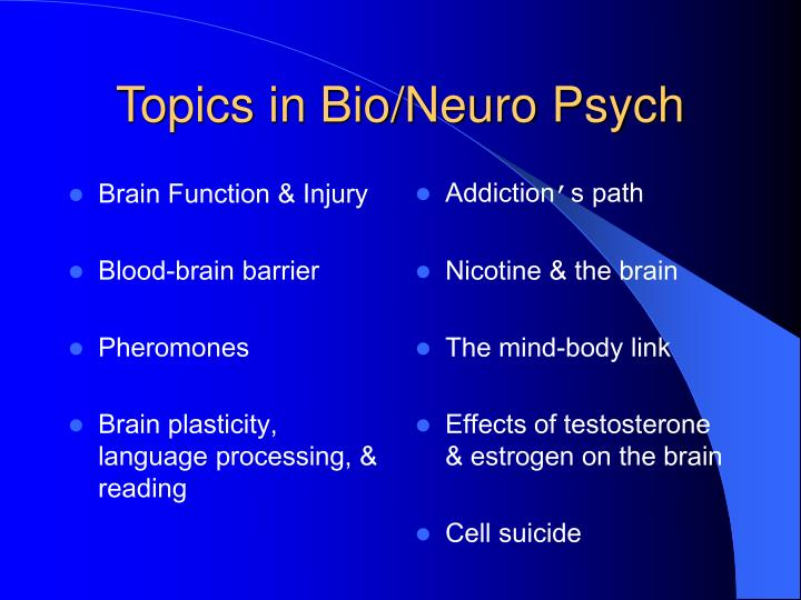 Topics in bio neuro psych