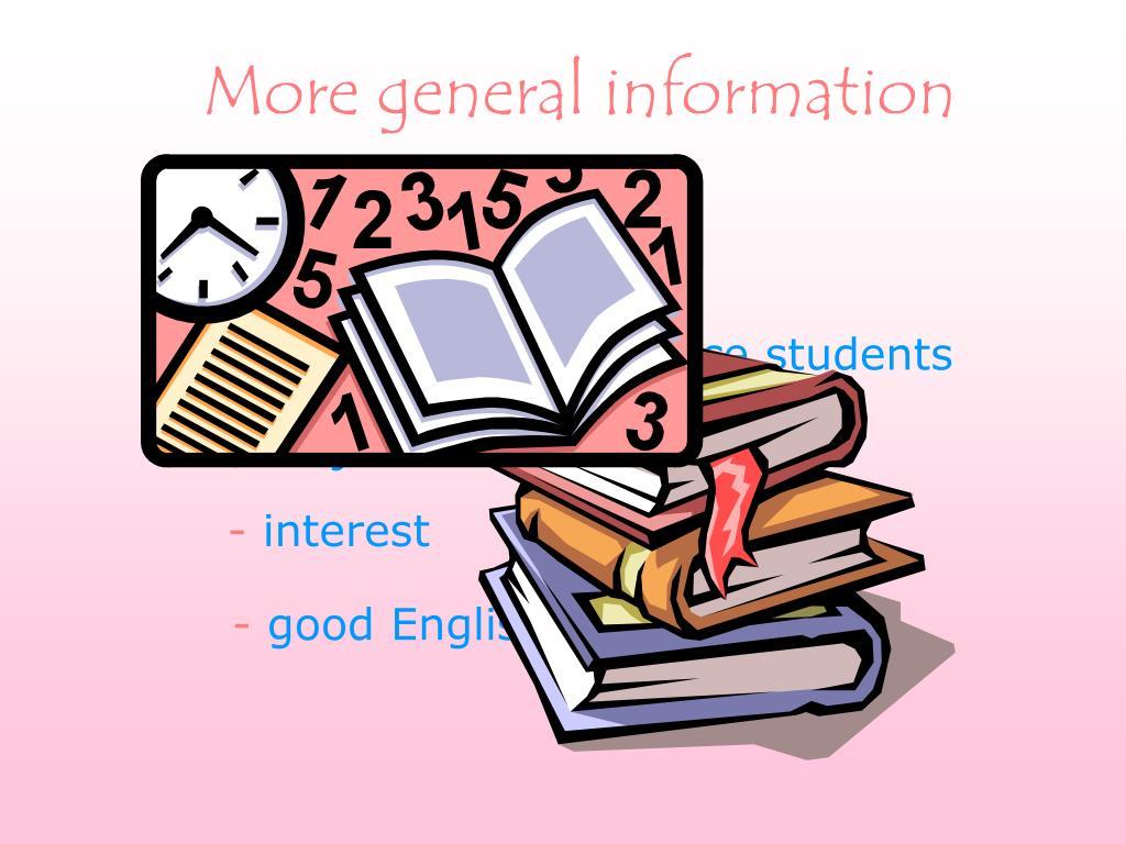 More general information