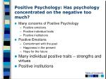 positive psychology has psychology concentrated on the negative too much