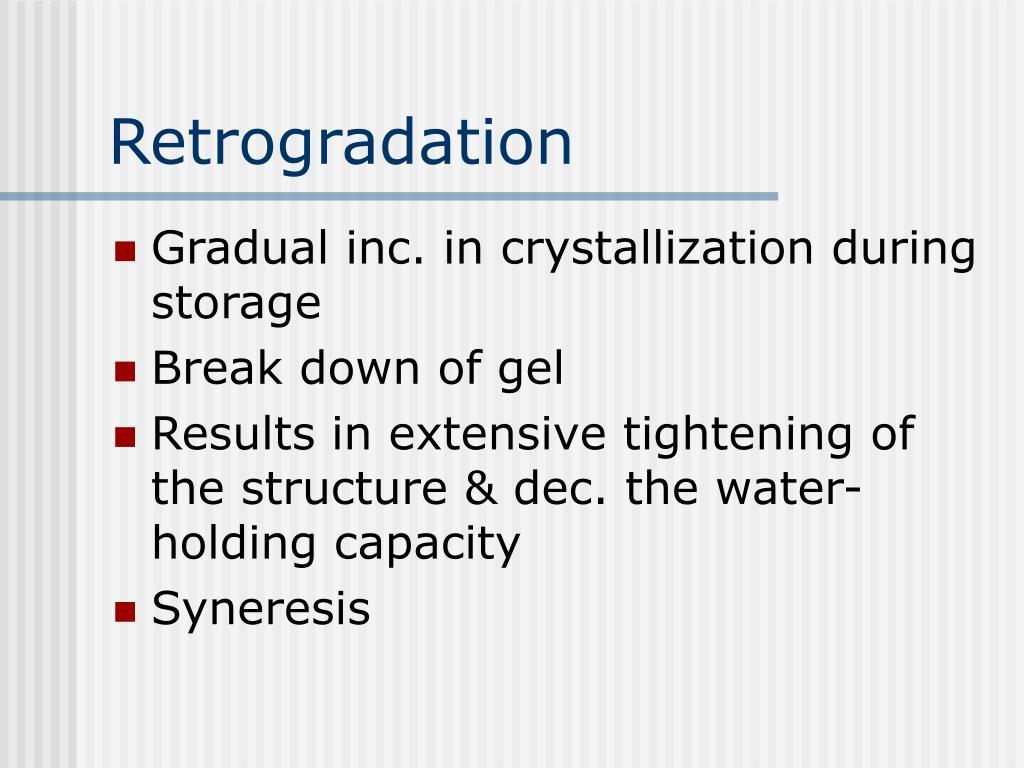 Retrogradation